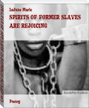 SPIRITS OF FORMER SLAVES ARE REJOICING