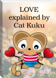 LOVE explained by Cat Kuku