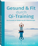 Gesund & Fit durch QI-Training