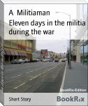 Eleven days in the militia during the war