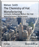 The Chemistry of Hat Manufacturing