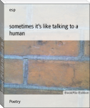 sometimes it's like talking to a human