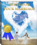 How to Stand for Your Marriage