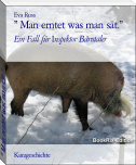 """ Man erntet was man sät."""