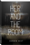 Her and the Room