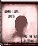 When I was Young, I saw the Sun Bleeding