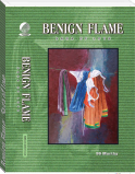 Benign Flame:  Saga of Love