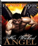 Her Wicked Angel (Her Angel Romance Series Book 6) (Reading Sample)