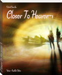 Closer To Heaven-1