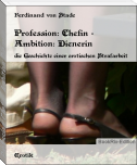 Profession: Chefin - Ambition: Dienerin