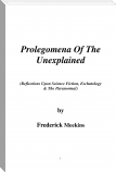 Prolegomena Of The Unexplained