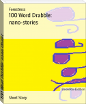 100 Word Drabble: nano-stories