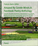 Amazed By Gentle Winds:A Facebook Poetry Anthology