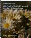 Little Petals In The Wind:A Facebook Anthology Of Shorter Poems