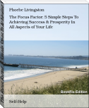 The Focus Factor: 5 Simple Steps To Achieving Success & Prosperity In All Aspects of Your Life