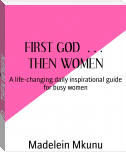 FIRST GOD … THEN WOMEN