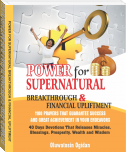 POWER FOR SUPERNATURAL BREAKTHROUGH AND FINANCIAL UPLIFTMENT