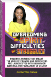 Overcoming the Spirit of Difficulties and Struggles