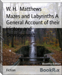 Mazes and Labyrinths A General Account of their History and Development