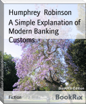 A Simple Explanation of Modern Banking Customs