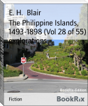 The Philippine Islands, 1493-1898 (Vol 28 of 55) explorations