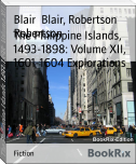 The Philippine Islands, 1493-1898: Volume XII, 1601-1604 Explorations