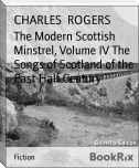 The Modern Scottish Minstrel, Volume IV The Songs of Scotland of the Past Half Century