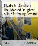 The Adopted Daughter   A Tale for Young Persons