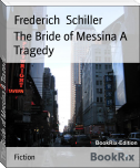 The Bride of Messina A Tragedy