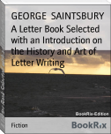 A Letter Book Selected with an Introduction on the History and Art of Letter Writing