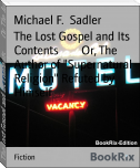 "The Lost Gospel and Its Contents        Or, The Author of ""Supernatural Religion"" Refuted by Himself"