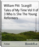 Tales of My Time Vol II of 3 Who Is She The Young Reformers