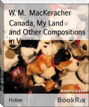 Canada, My Land        and Other Compositions in Verse