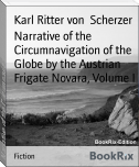 Narrative of the Circumnavigation of the Globe by the Austrian Frigate Novara, Volume I