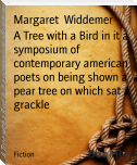 A Tree with a Bird in it a symposium of contemporary american poets on being shown a pear tree on which sat a grackle