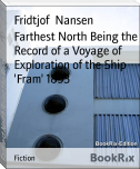 Farthest North Being the Record of a Voyage of Exploration of the Ship 'Fram' 1893