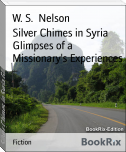 Silver Chimes in Syria Glimpses of a Missionary's Experiences