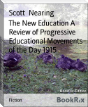 The New Education A Review of Progressive Educational Movements of the Day 1915
