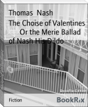 The Choise of Valentines        Or the Merie Ballad of Nash His Dildo