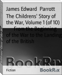 The Childrens' Story of the War, Volume 1 (of 10)        From the Beginning of the War to the Landing of the British