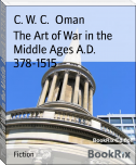 The Art of War in the Middle Ages A.D. 378-1515