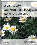 Our Revolution Essays on Working-Class and International Revolution, 1904-1917