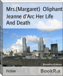 Jeanne d'Arc Her Life And Death