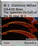 The Speeches (In Full) of the Rt. Hon. W. E. Gladstone, M.P., and William O'Brien, M.P., on Home Rule, Delivered in Parl