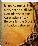A city set on a hill Matt V 4 an address to the Association of Lay Helpers for the Diocese of London delivered