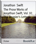 The Prose Works of Jonathan Swift, Vol. VI; The Drapier's Letters