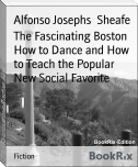 The Fascinating Boston How to Dance and How to Teach the Popular New Social Favorite