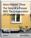 The Story of a Pioneer With The Collaboration Of Elizabeth Jordan