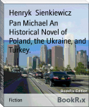 Pan Michael An Historical Novel of Poland, the Ukraine, and Turkey.