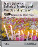 Ballads of Mystery and Miracle and Fyttes of Mirth